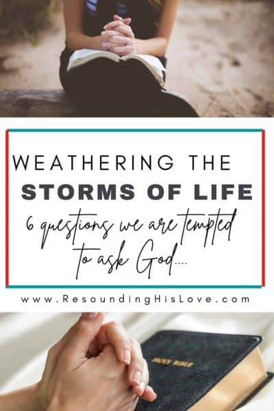 a split image of an open Bible with text reading Storms of Life: Do You Question God?