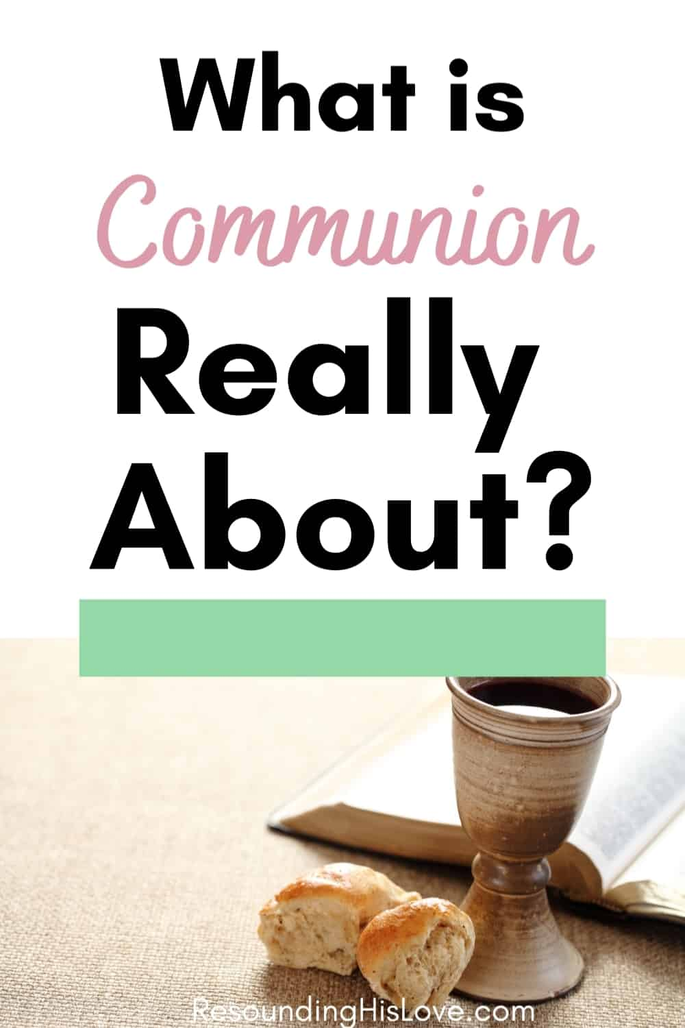 In Remembrance of Me: What is Communion Really About