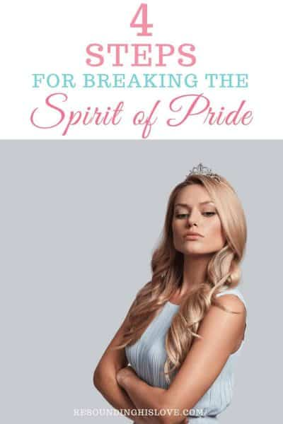 an image of a woman when her arms crossed in defiance with text reading 4 Steps for Breaking the Spirit of Pride