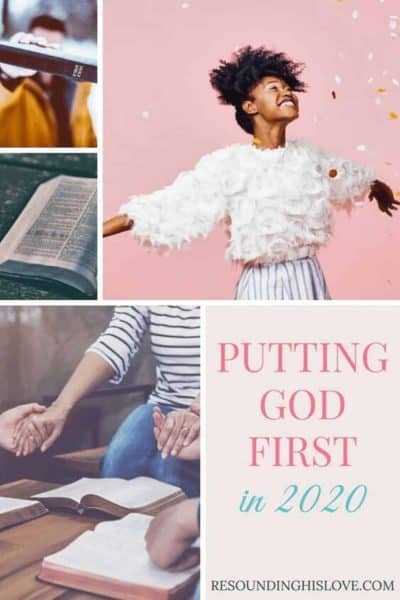 a collage of images of the bible, prayer, and praise with text reading Putting God First in 2020