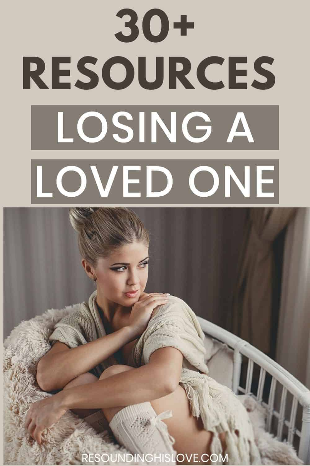 an image of a sad woman sitting in a chair gazing out the window featured image for 30+ Best Resources on Losing a Loved One