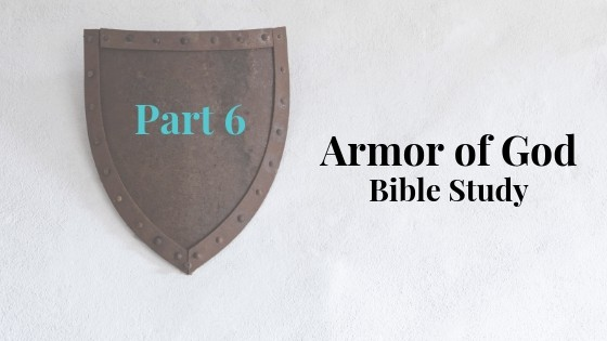 Armor of God Part 6