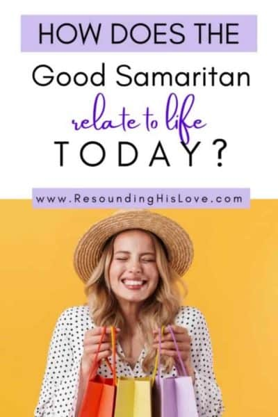 an image of a woman smiling holding shopping bags with text reading How Does the Good Samaritan Relate to Life Today?