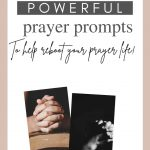 2 images of hands folded praying with text 35 Powerful Prayer Prompts to Reboot Your Prayer Life