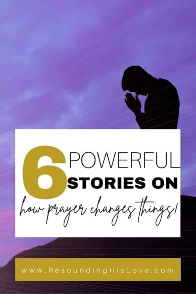 a man on his knees with hands folded on a mountain with purple sunset and text 6 Powerful Stories about How Prayer Changes Things
