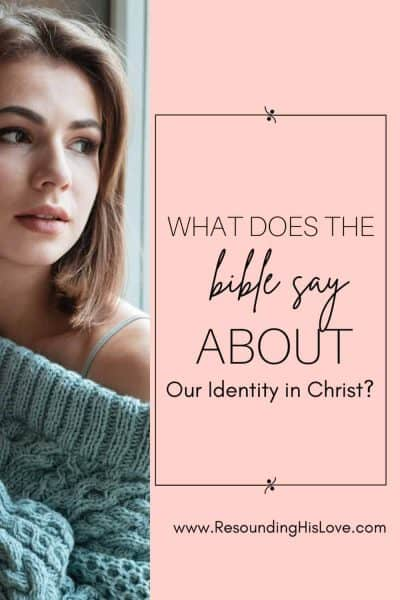 a woman looking out a window wearing a green sweater with text reading What Does the Bible Say About Our Identity in Christ?