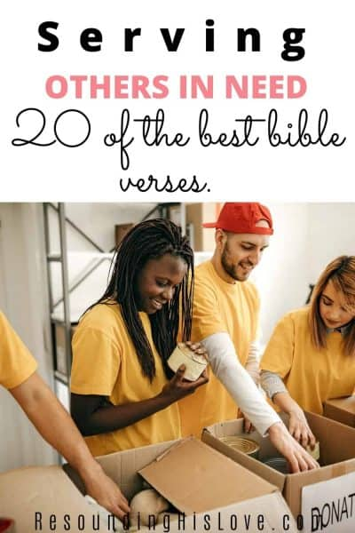 men and woman wearing yellow volunteer shirts filling up boxes of food with text 20 Best Bible Verses About Serving Others in Need