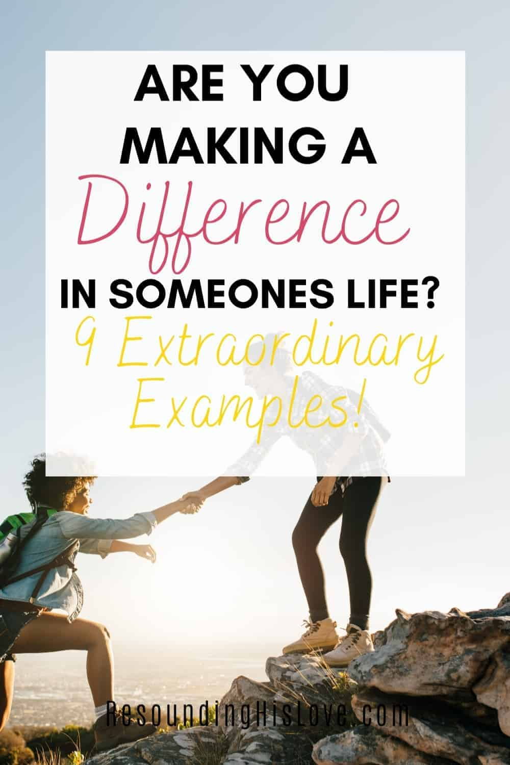 9 Extraordinary Examples of Making a Difference in Someone's Life