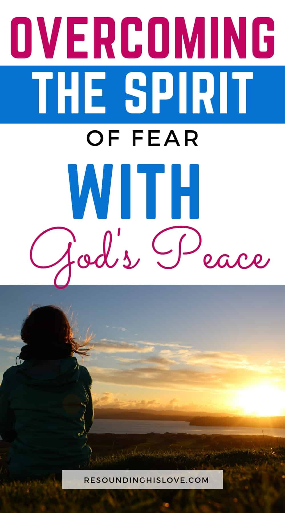 Overcoming the Spirit of Fear with God's Peace