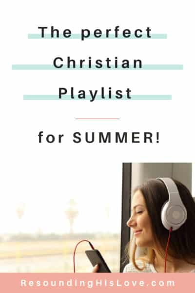 a brown haired woman wearing a gray t-shirt with white headphones on listening to music with text reading The Perfect Christian Playlist For Summer 2021