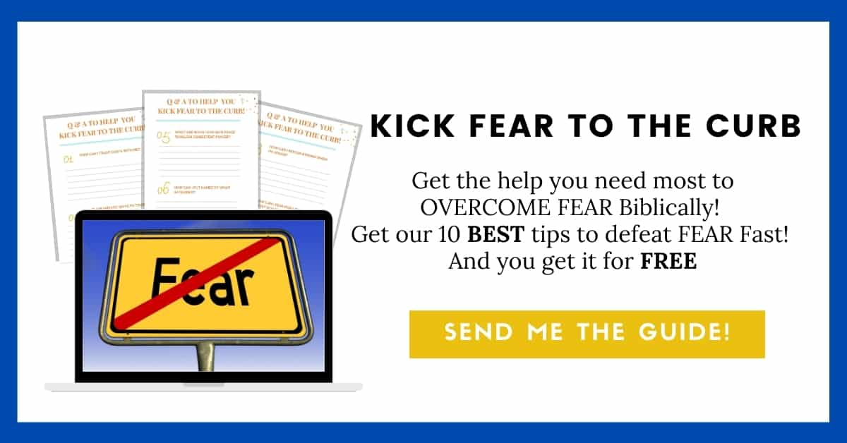 10 Action Steps to Overcome Fear Biblically