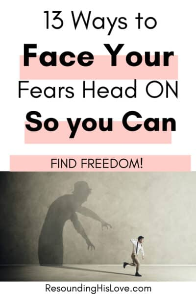 a man running with a shadow behind him with text 13 Ways to Face Your Fears Head On to Find Freedom