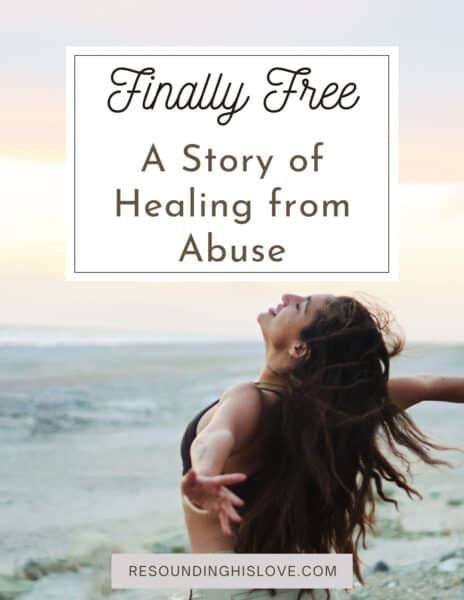 FINALLY FREE: A Story of Healing From Abuse