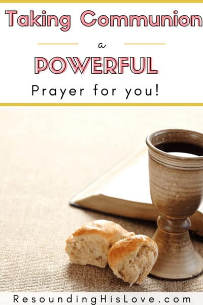 a bible, bread, and cup of wine with text Taking Communion? A Powerful Christian's Prayer at Communion