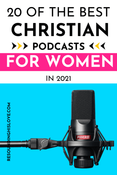 Best Christian Podcasts for Women in 2021