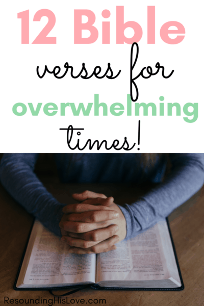 folded hands laying on an open bible with text 12 Bible Verses for Overwhelming Times