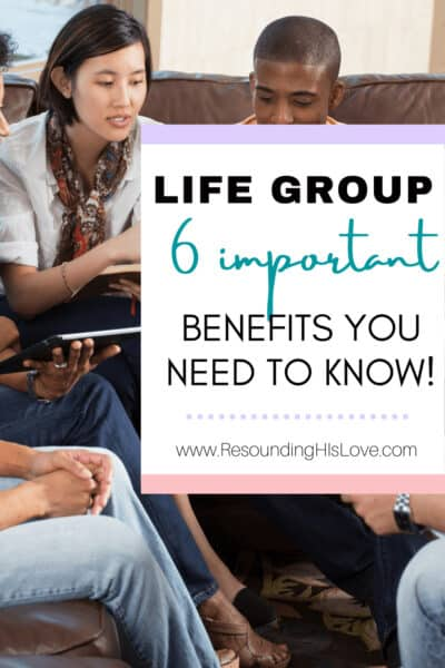 a multi group of men and women doing a bible study with text Life Group: 6 Important Benefits You Need to Know