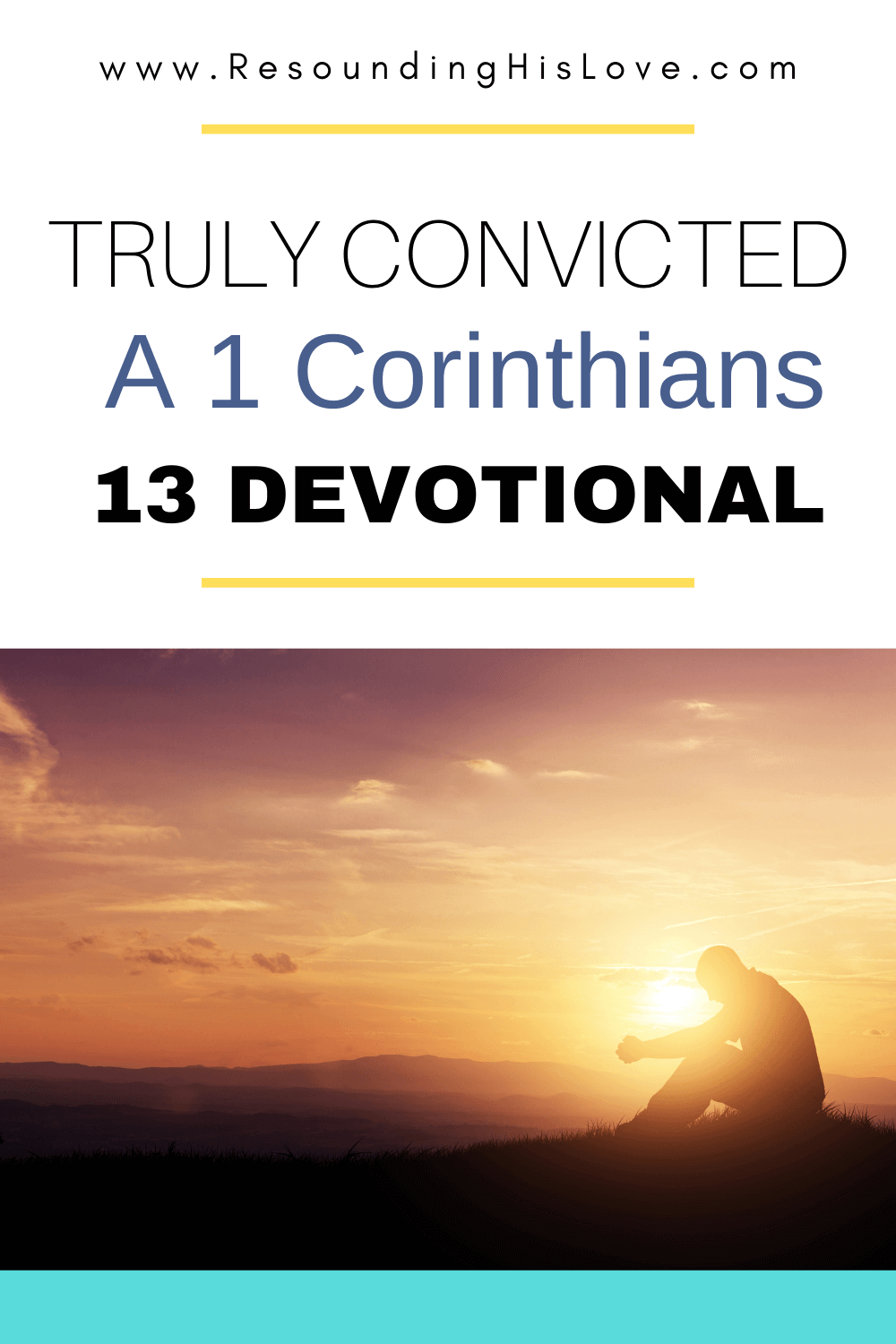 a person sitting on the grass with arms on legs in a sunset background Truly Convicted: A 1 Corinthians 13 Devotional